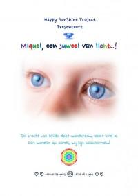 Miquel, een juweel van licht..!