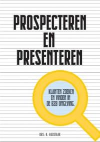 Prospecteren en Presenteren