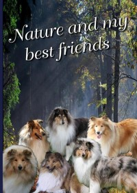 Nature and my best friends