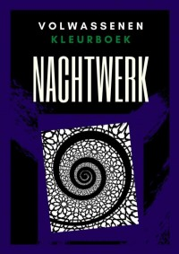Volwassenen kleurboek : Nachtwerk