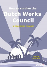 How to Survive the Dutch Works Council