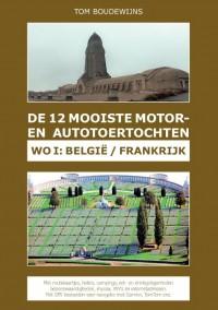 De 12 Mooiste Motor- en Autotoertochten WO 1: België / Frankrijk
