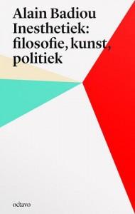 Alain Badiou. Inesthetiek: filosofie, kunst, politiek