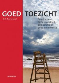Goed Toezicht. Principes van professionaliteit, democratie en good governance