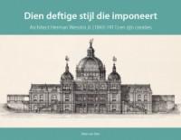 Haagse bouwmeesters in de 19e eeuw Dien deftige stijl die imponert