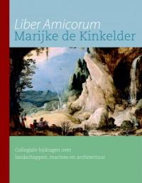 Liber Amicorum Marijke de Kinkelder - Collegiale bijdragen over landschappen, marines en architectuur