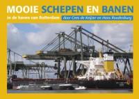 Mooie schepen en banen 3 In de haven van Rotterdam