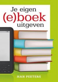 Je eigen (e)boek uitgeven