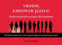 Vrouw, empower jezelf ondernemende vrouwen die inspireren