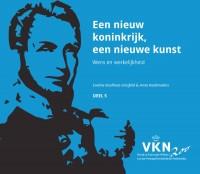Noord en Zuid onder Willem I. 200 jaar Verenigd Koninkrijk der Nederlanden Een nieuw koninkrijk, een nieuwe kunst