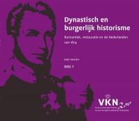 Noord en Zuid onder Willem I. 200 jaar Verenigd Koninkrijk der Nederlanden Dynastisch en burgerlijk historisme