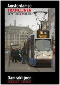 Amsterdamse tramlijnen 1975 - 2018 deel 1: Damraklijnen