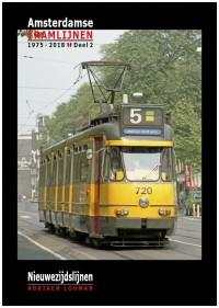 Amsterdamse Tramlijnen 1975 - 2018 deel 2: Nieuwezijdslijnen