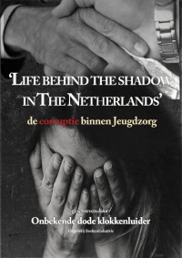 Life behind the shadow in The Netherlands