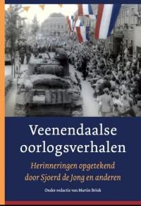 Veenendaalse oorlogsverhalen. Herinneringen opgetekend door Sjoerd de Jong en anderen