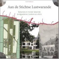 Aan de Stichtse Lustwarande - Bekende en minder bekende landgoederen, buitens en villa's
