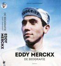Eddy Merckx - De biografie