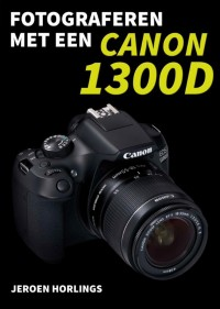 Fotograferen met een Canon 1300D
