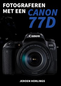 Fotograferen met een Canon 77D