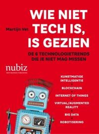 Wie niet tech is, is gezien