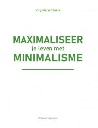 Maximaliseer je leven met minimalisme