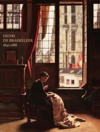 Henri De Braekeleer 1840-1888