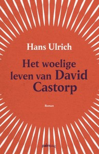 Het woelige leven van David Castorp
