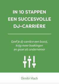 In 10 stappen een succesvolle DJ-carrière