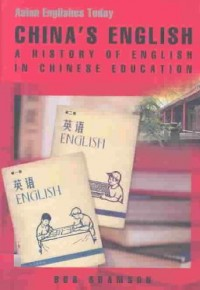 China's English - A History of English in Chinese Education